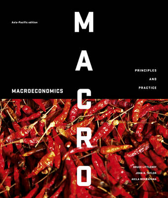 Macroeconomics : Principles and Practice Asia Pacific Edition with Student Resources Access (new copies only)
