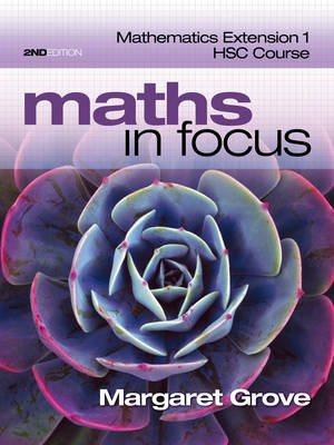 Maths in Focus: Mathematics Extension 1 HSC Course (Student Book with 4  Access Codes)