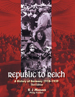 Republic to Reich: A History of Germany 1918-1939 (Student Book with 4 Access Codes)