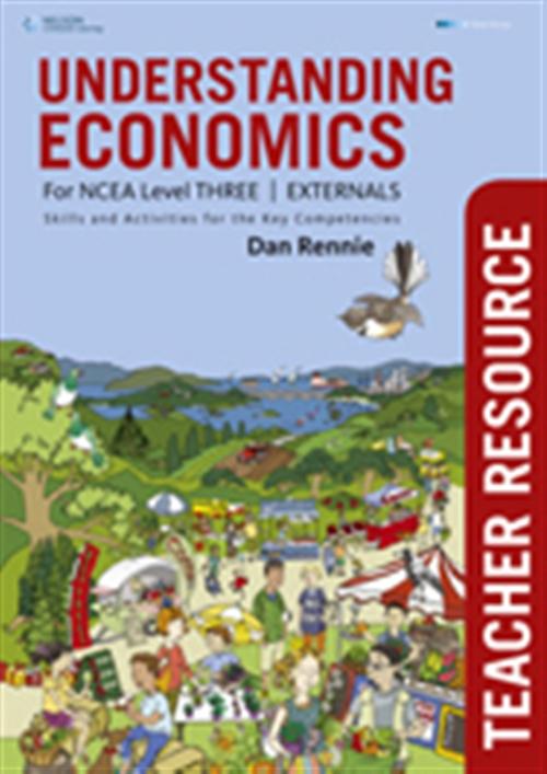 Understanding Economics NCEA Level 3: Externals Teacher Resource Book