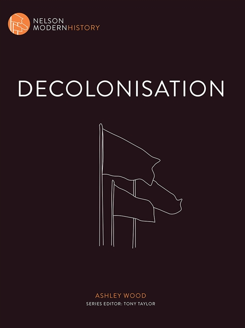 Nelson Modern History: Decolonisation