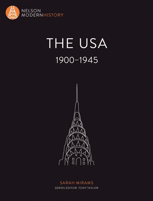 Nelson Modern History: The USA 1900 ' 1945