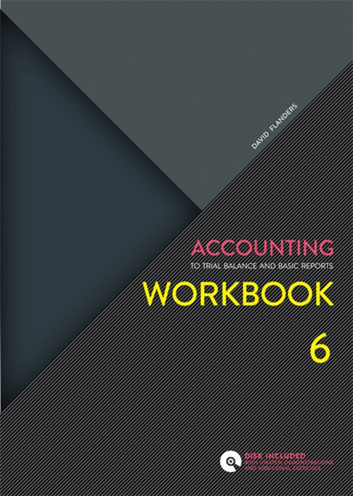 Accounting Workbook : To Trial Balance and Basic Reports