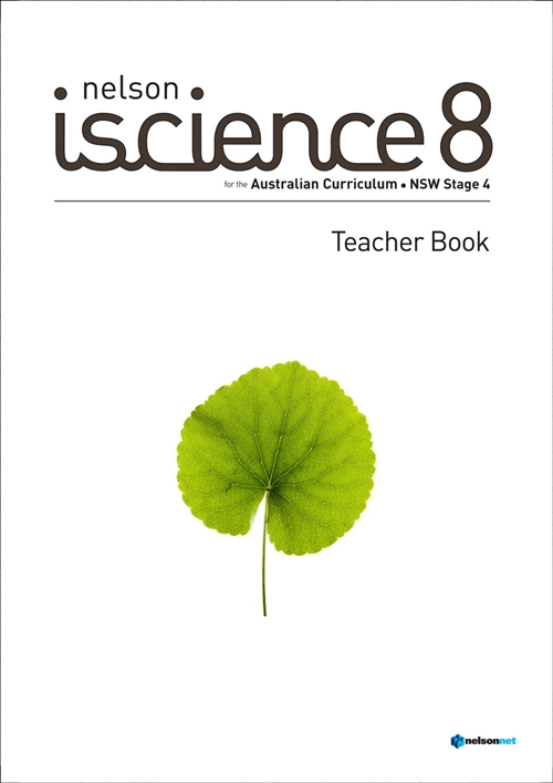 Nelson iScience 8 for the Australian Curriculum NSW Stage 4 Teacher Book