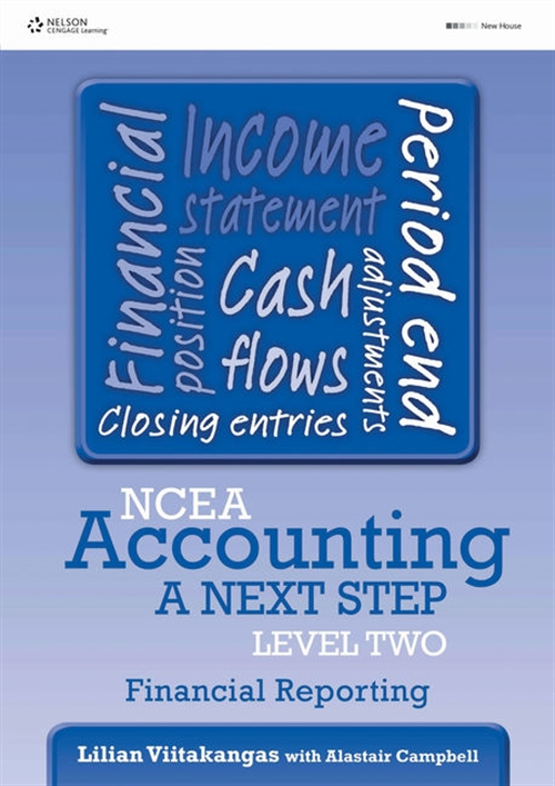 NCEA Accounting A Next Step Level Two: Financial Reporting