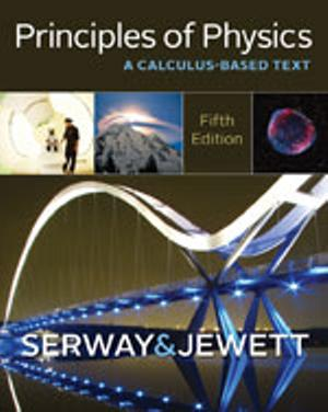 Bundle: Principles of Physics: A Calculus-Based Text, 5th + Student  Solutions Manual with Study Guide, Volume 1 + Student Solutions Manual with Study Guide, Volume 2