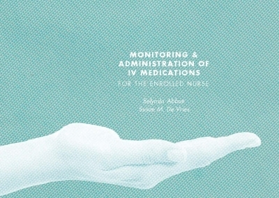 3I eBook: Monitoring and Administration of IV Medications for the Enrolled Nurse