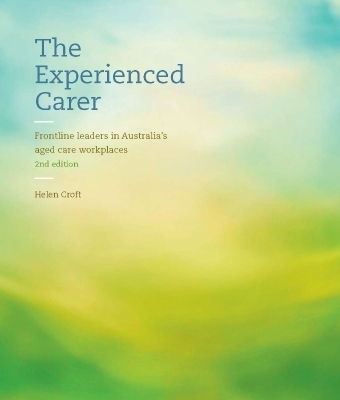 3I eBook: The Experienced Carer: Frontline Leaders in Australia's Aged Care Workplaces