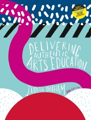 3I eBook: Delivering Authentic Arts Education