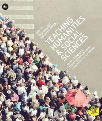 3I eBook: Teaching Humanities and Social Sciences: History, Geography, Economics & Citizenship in the Australian Curriculum