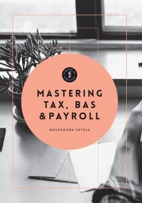 3I eBook: Mastering Tax, BAS & Payroll