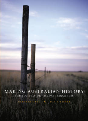 Making Australian History: Perspectives on the Past Since 1788 with Onli ne Study Tools 6 months