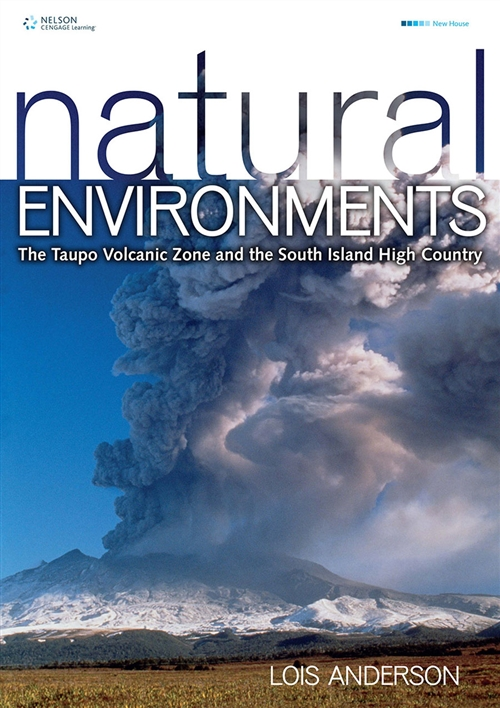 Natural Environments: The Taupo Volcanic Zone and the South Island High  Country for NCEA Level 2