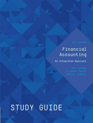 Study Guide for Trotman Financial Accounting: An Integrated Approach