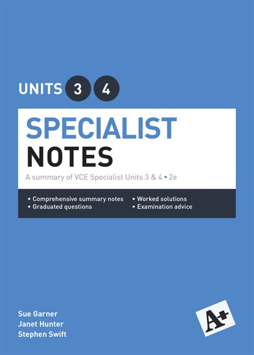 A+ Specialist Mathematics Notes VCE Units 3 & 4