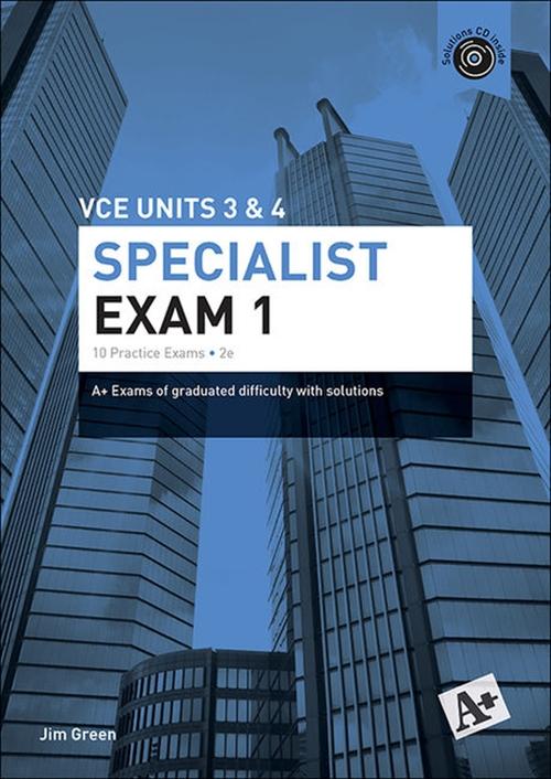A+ Specialist Mathematics Exam 1 VCE Units 3 & 4