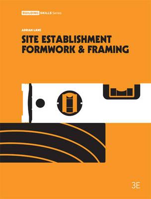 Site Establishment, Formwork and Framing