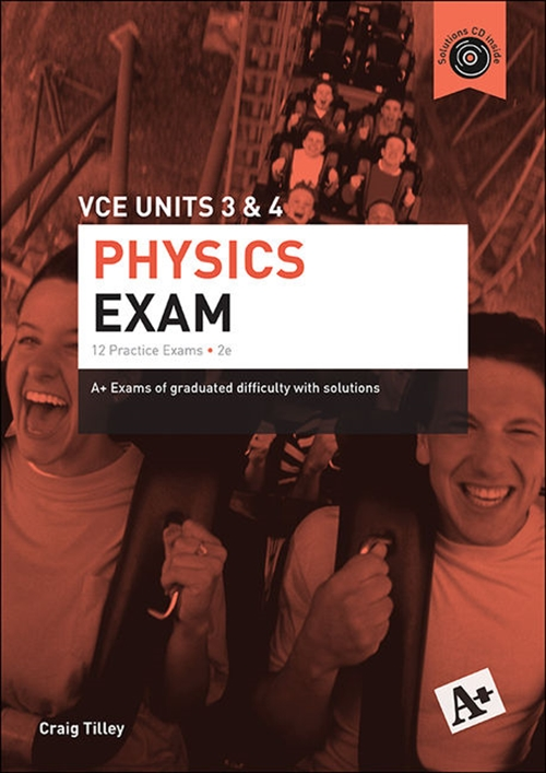 A+ Physics Exam VCE Units 3 & 4