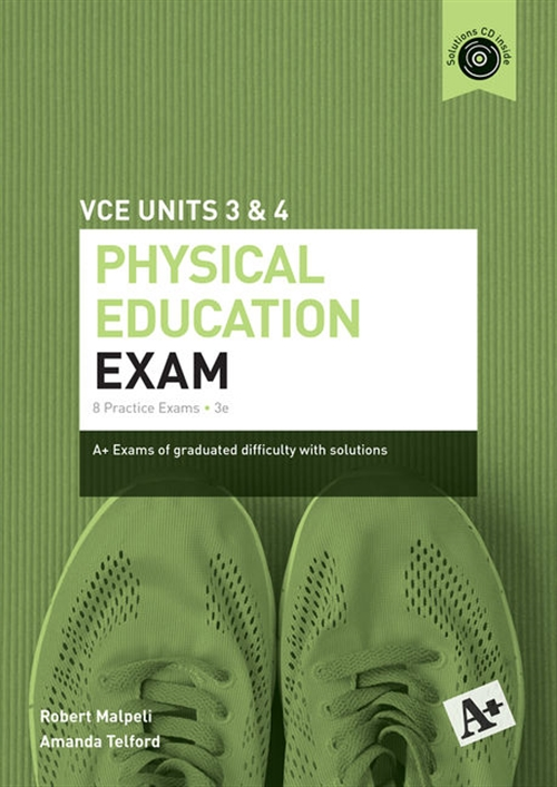 A+ Physical Education Exam VCE Units 3 & 4