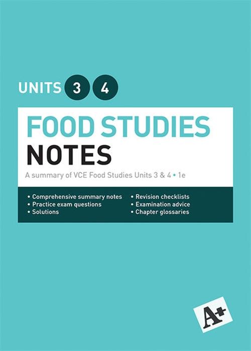 A+ Food Studies Notes VCE Units 3 & 4