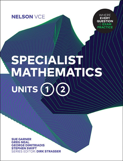 Nelson VCE Specialist Mathematics Units 1 & 2 (Student Book with 4  Access Codes)