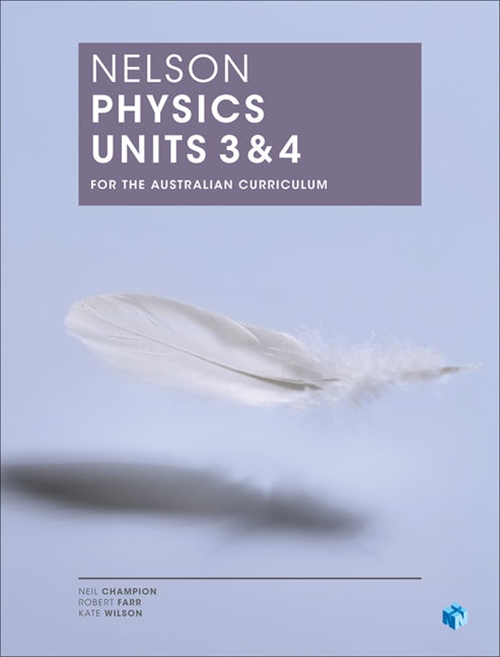 Nelson Physics for the Australian Curriculum Units 3 & 4 (Student Book  with 4 Access Codes)
