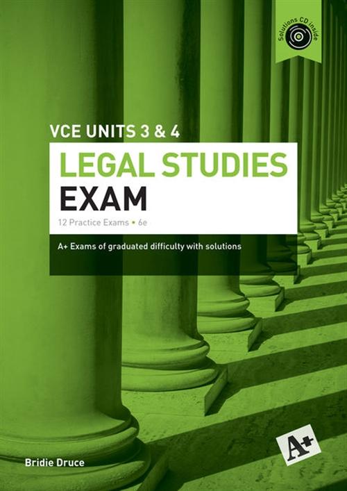 A+ Legal Studies Exam VCE Units 3 & 4 Student Book