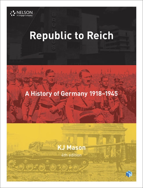 Republic to Reich: A History of Germany Student Book with 4 Access Codes