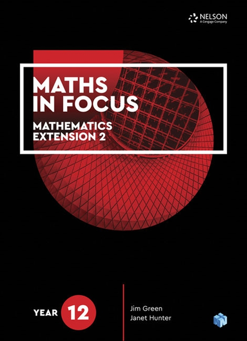 Maths in Focus: Year 12 Mathematics Extension 2 Student Book