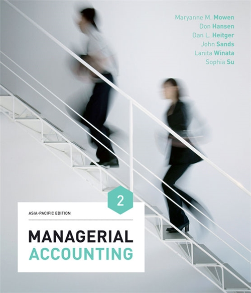 Managerial Accounting: Asia-Pacific Edition with Online Study Tools 12 m onths
