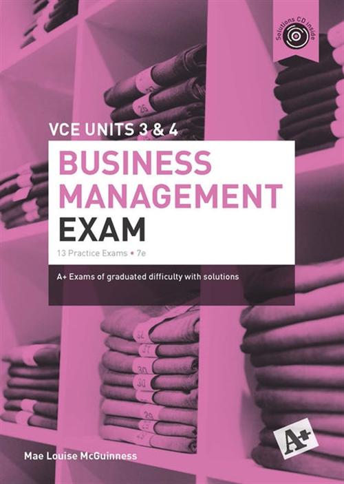 A+ Business Management Exam VCE Units 3 & 4