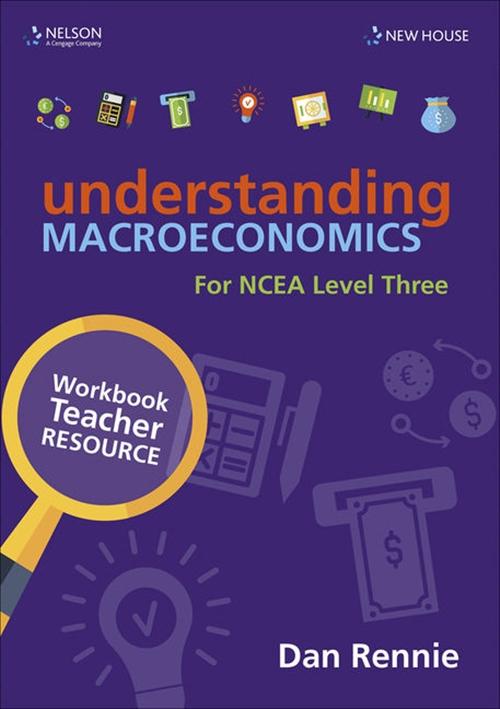Understanding Macroeconomics NCEA L3 Teacher Resource