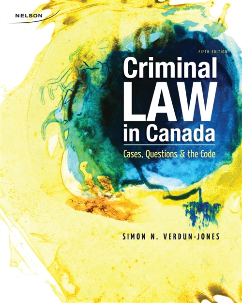 Criminal Law in Canada : Cases, Questions, and the Code