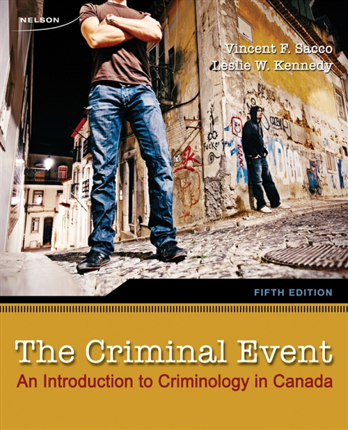 The Criminal Event : An Introduction to Criminology in Canada