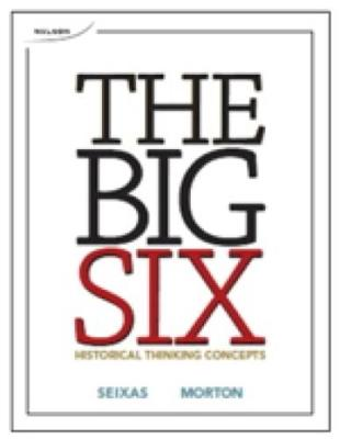 The Big Six Historical Thinking Concepts : Historical Thinking Concepts