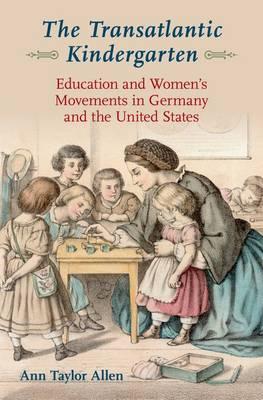The Transatlantic Kindergarten