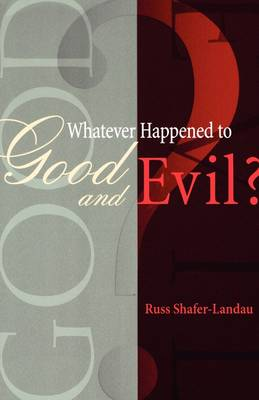 Whatever Happened to Good and Evil?