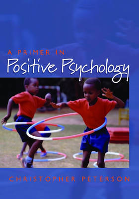 A Primer in Positive Psychology