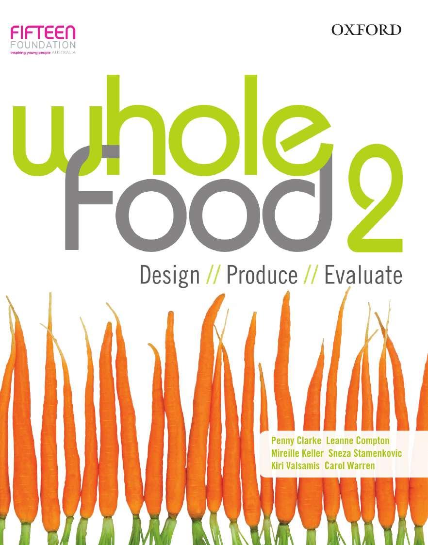 Whole Food 2 Design, Produce, Evaluate
