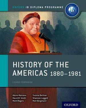 IB Course Book: History of the Americas 1880-1981