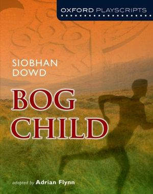 Oxford Playscripts: Bog Child