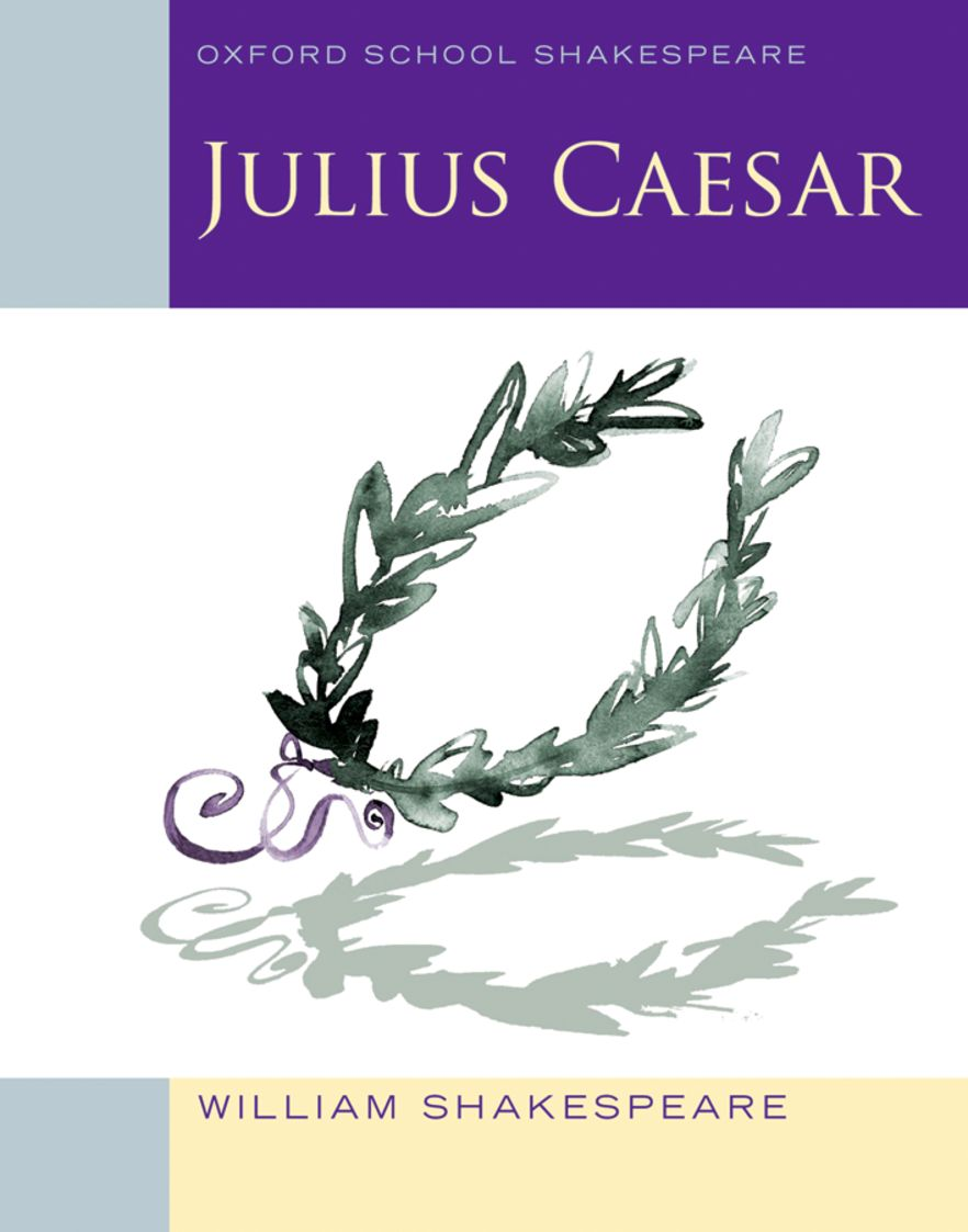 Oxford School Shakespeare: Julius Caesar