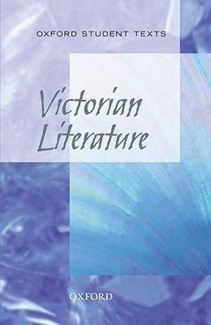 Oxford Student Texts: Victorian Literature