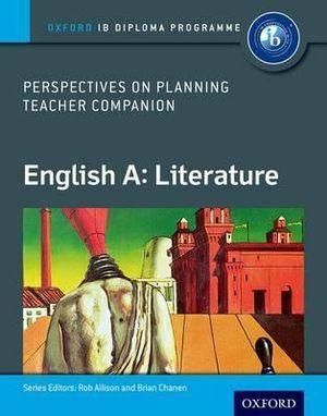 IB Perspectives on Planning English A: Literature Teacher Companion