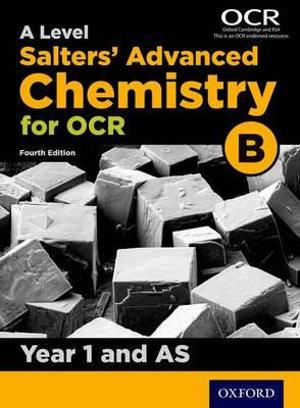 OCR A Level Salters Advanced Chemistry AS and Year 1 Student Book