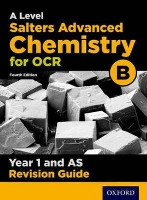 OCR A Level Salters' Advanced Chemistry Year 1 Revision Guide
