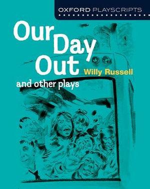 Oxford Playscripts: One Day Out and Other Plays