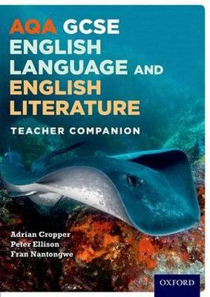 AQA GCSE English Language and English Literature Teacher Companion
