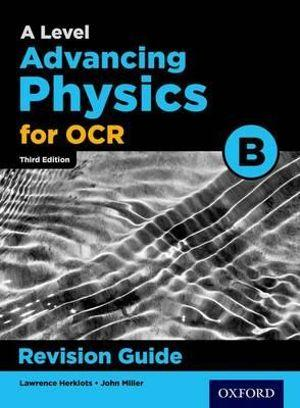OCR A Level Advancing Physics Revision Guide