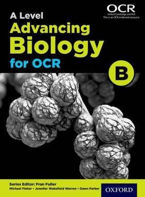 A Level Advancing Biology for OCR Student Book